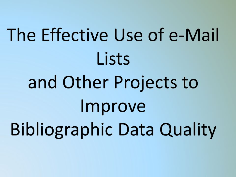 The Effective Use of e-Mail Lists and Other Projects to Improve Bibliographic Data Quality