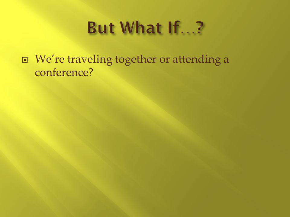 Were traveling together or attending a conference