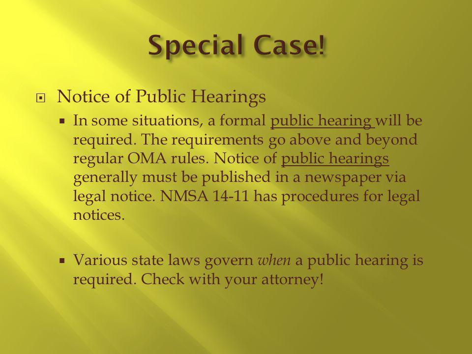 Notice of Public Hearings In some situations, a formal public hearing will be required.