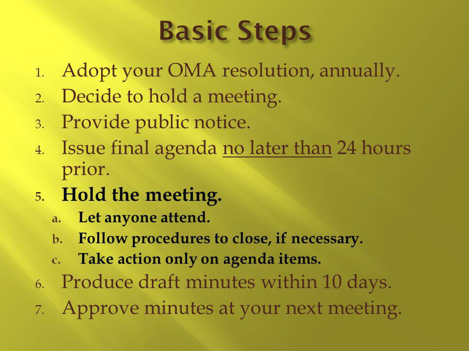 1. Adopt your OMA resolution, annually. 2. Decide to hold a meeting.