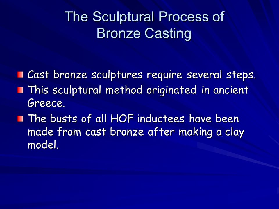 The Sculptural Process of Bronze Casting Cast bronze sculptures require several steps.