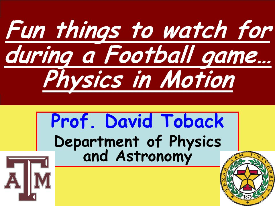 October 8, 2009 David Toback Professor of Physics and Astronomy Prof.