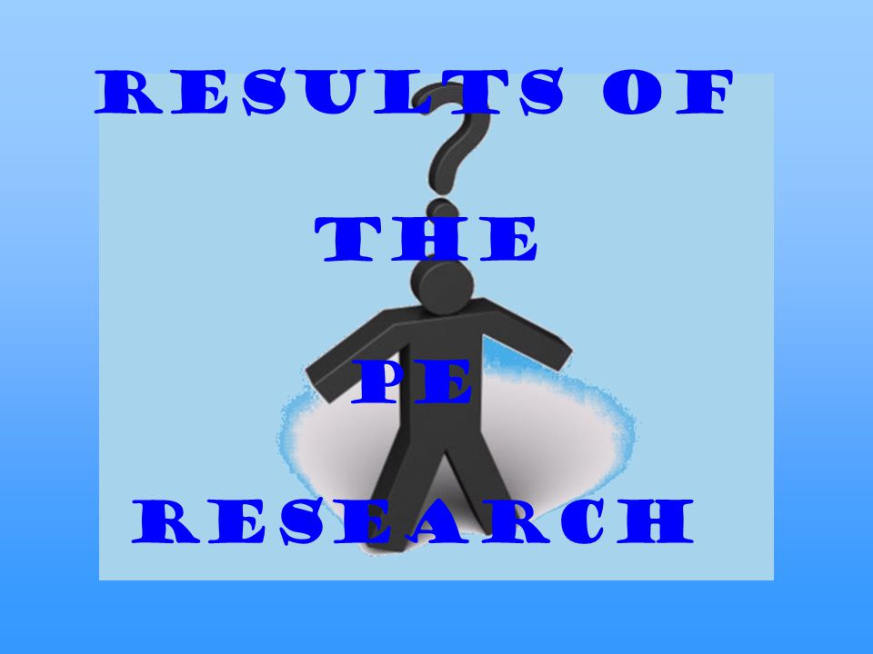 results of the PE research