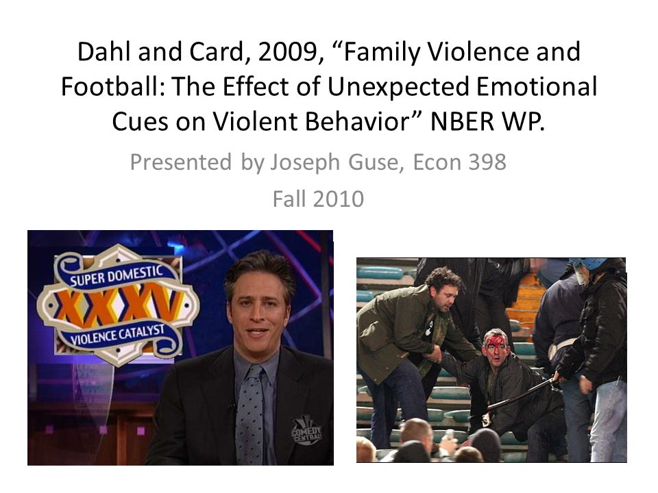 Dahl and Card, 2009, Family Violence and Football: The Effect of Unexpected Emotional Cues on Violent Behavior NBER WP.