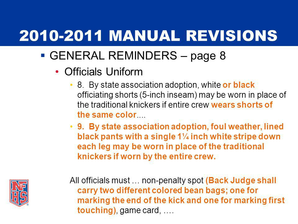 2010-2011 MANUAL REVISIONS GENERAL REMINDERS – page 8 Officials Uniform 8.