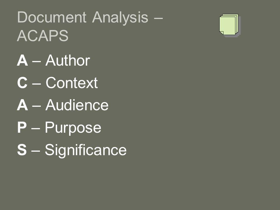 Document Analysis – ACAPS A – Author C – Context A – Audience P – Purpose S – Significance