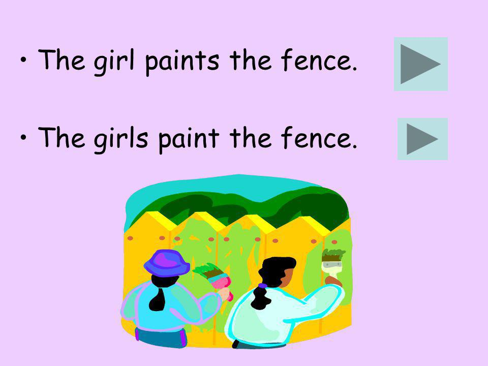 The girl paints the fence. The girls paint the fence.