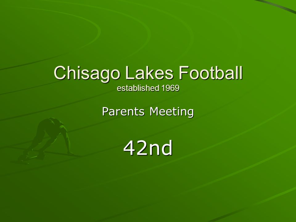 Chisago Lakes Football established 1969 Parents Meeting 42nd