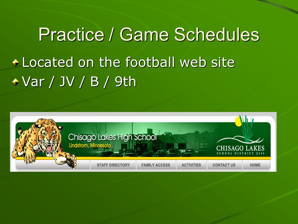 Practice / Game Schedules Located on the football web site Var / JV / B / 9th