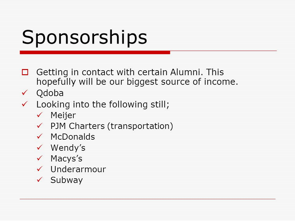 Sponsorships Getting in contact with certain Alumni.