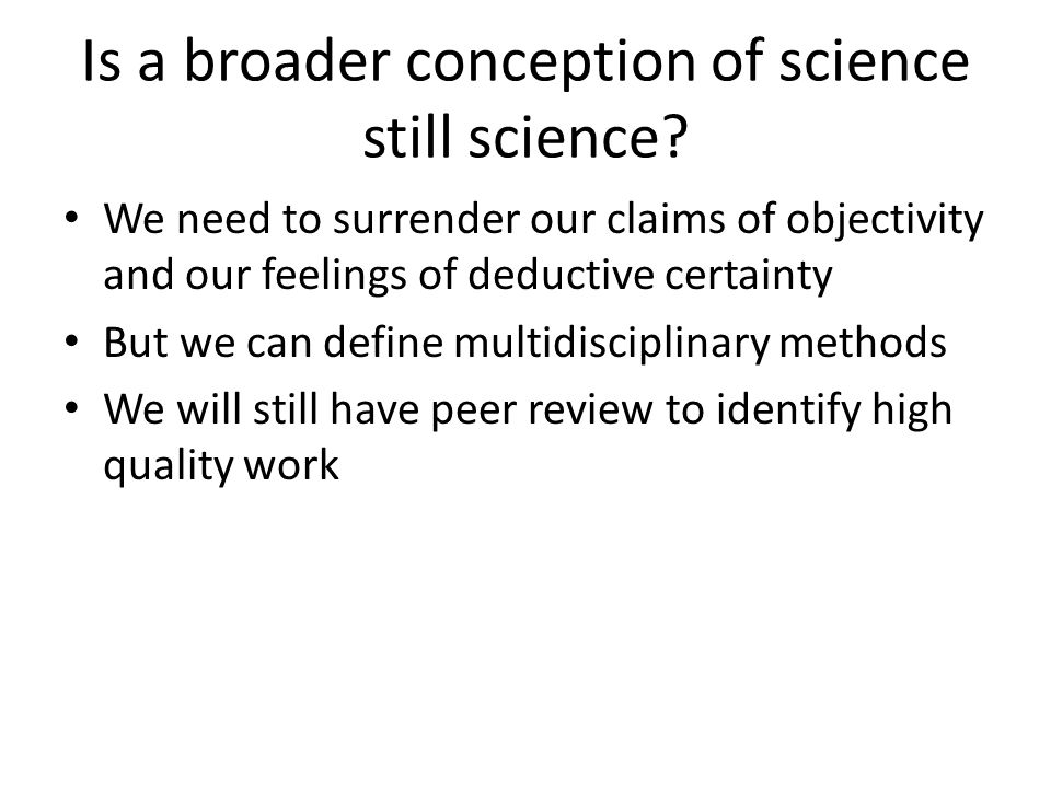 Is a broader conception of science still science.