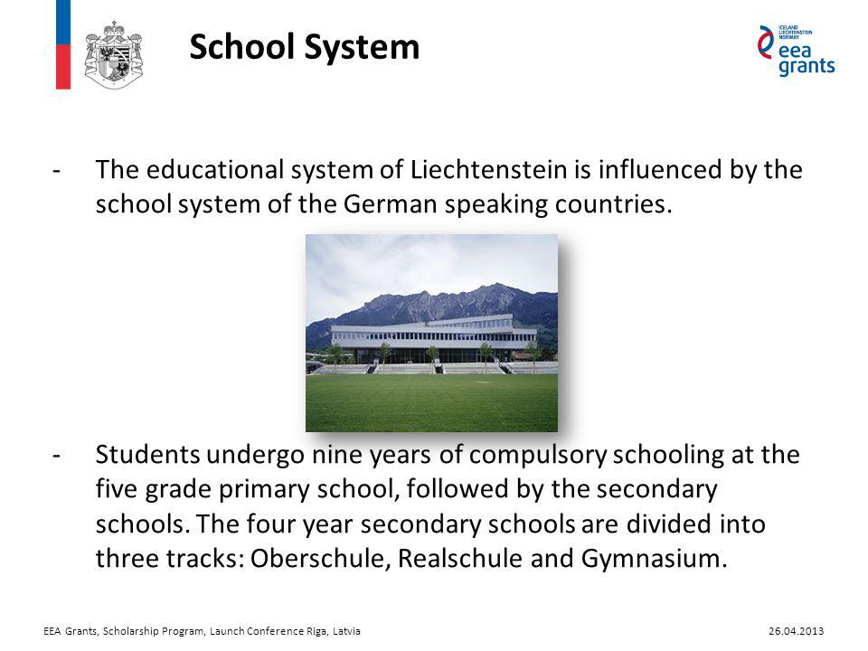 School System -The educational system of Liechtenstein is influenced by the school system of the German speaking countries.