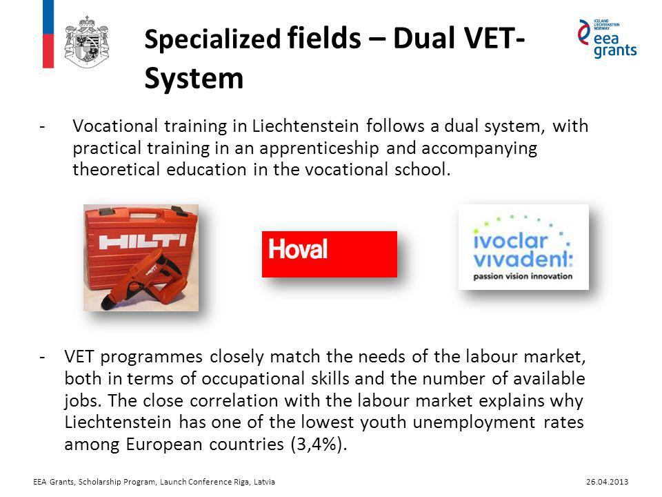 Specialized fields – Dual VET- System -Vocational training in Liechtenstein follows a dual system, with practical training in an apprenticeship and accompanying theoretical education in the vocational school.