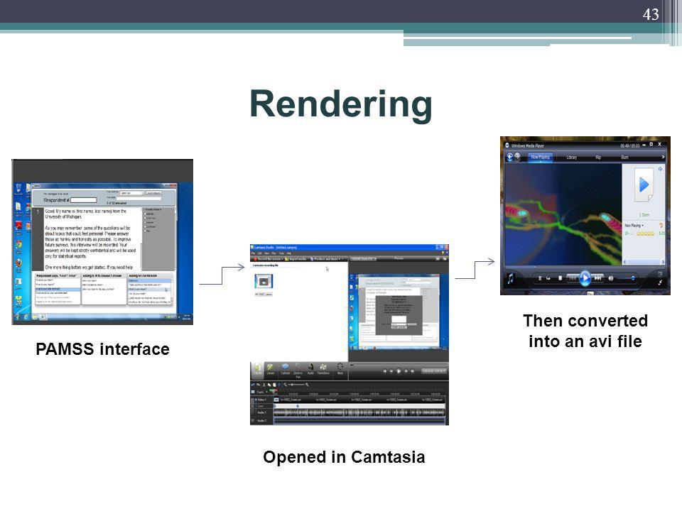 Rendering 43 Opened in Camtasia Then converted into an avi file PAMSS interface