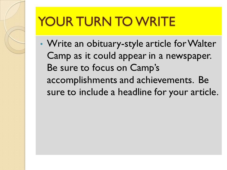 YOUR TURN TO WRITE Write an obituary-style article for Walter Camp as it could appear in a newspaper.