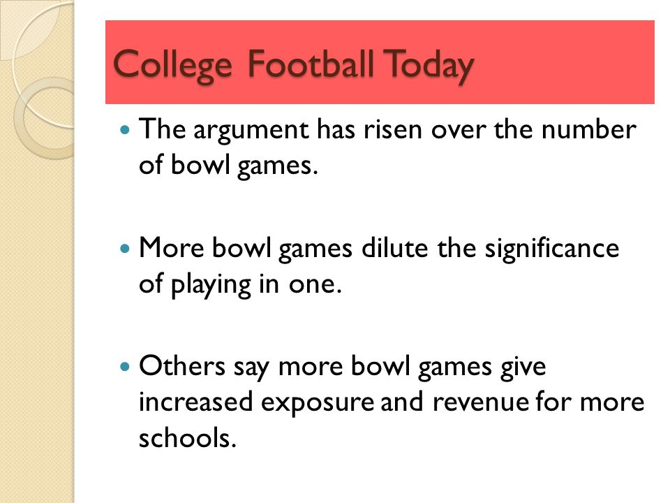 College Football Today The argument has risen over the number of bowl games.