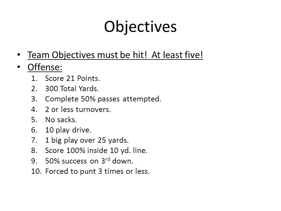 Objectives Team Objectives must be hit. At least five.