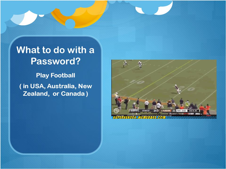 What to do with a Password Play Football ( in USA, Australia, New Zealand, or Canada )