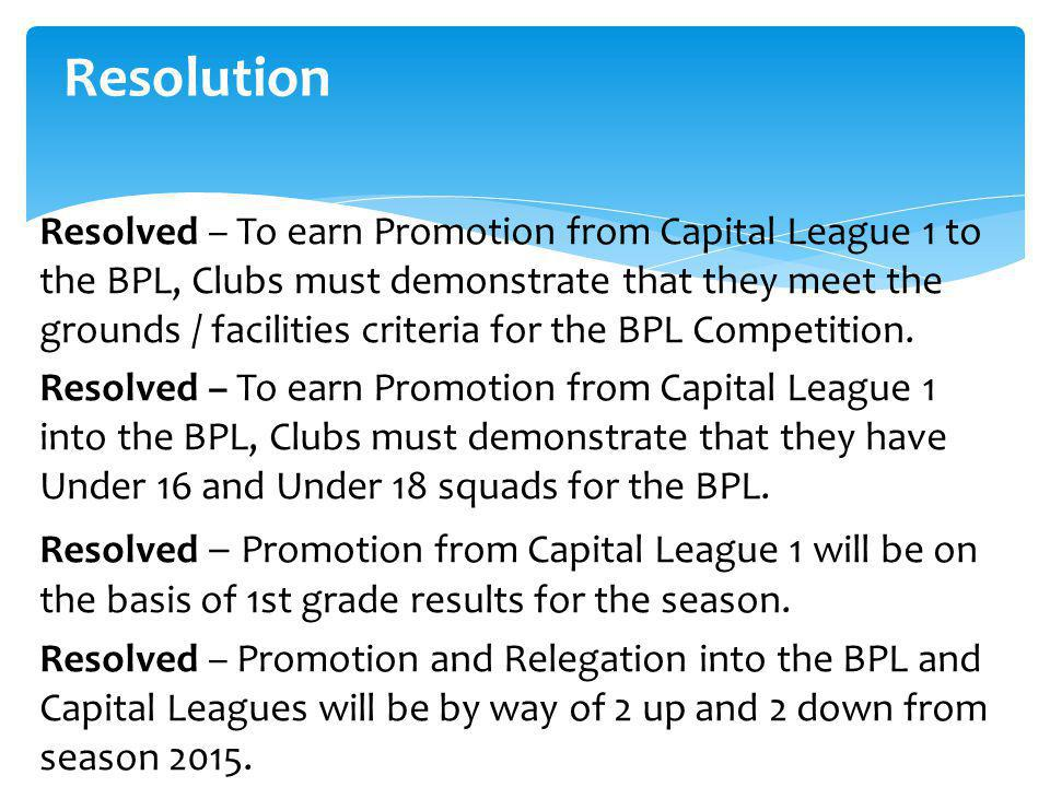 Resolved: Promotion and Relegation from and to the Super Youth League is by way of 2 up 2 down Promotion and Relegation