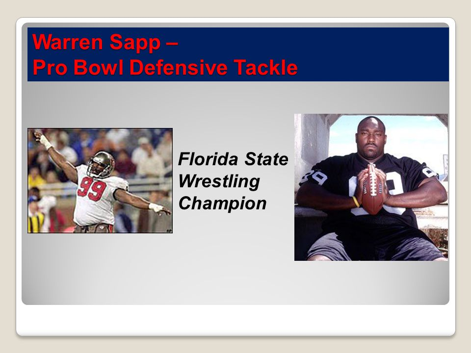 Warren Sapp – Pro Bowl Defensive Tackle Florida State Wrestling Champion