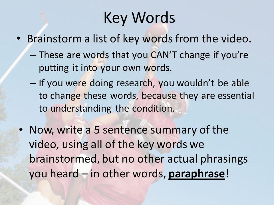 Key Words Brainstorm a list of key words from the video.
