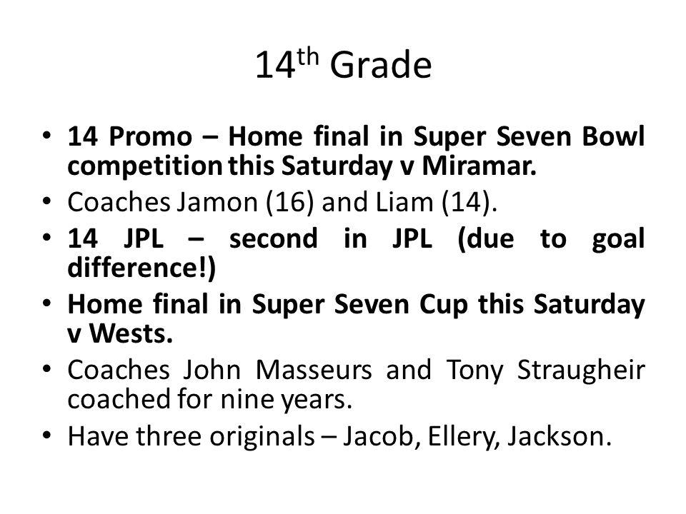 14 Promo – Home final in Super Seven Bowl competition this Saturday v Miramar.