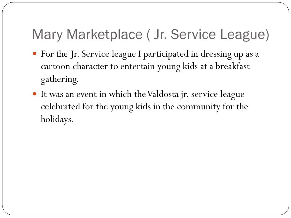 Mary Marketplace ( Jr. Service League) For the Jr.
