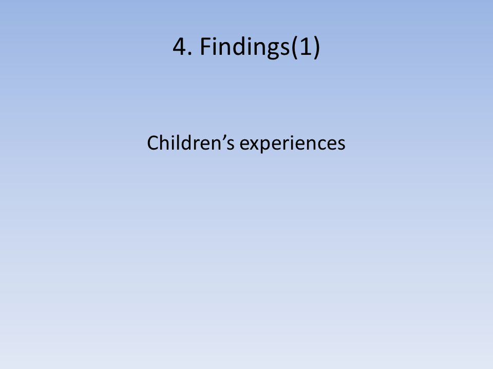 4. Findings(1) Childrens experiences