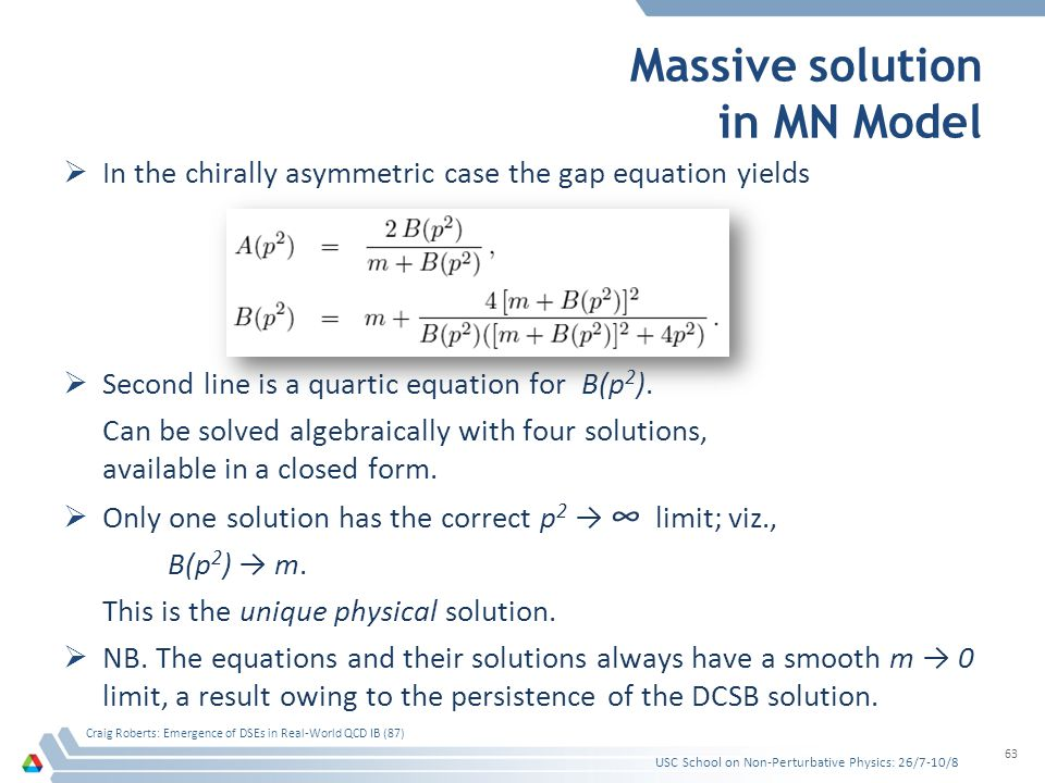 Massive solution in MN Model In the chirally asymmetric case the gap equation yields Second line is a quartic equation for B(p 2 ).