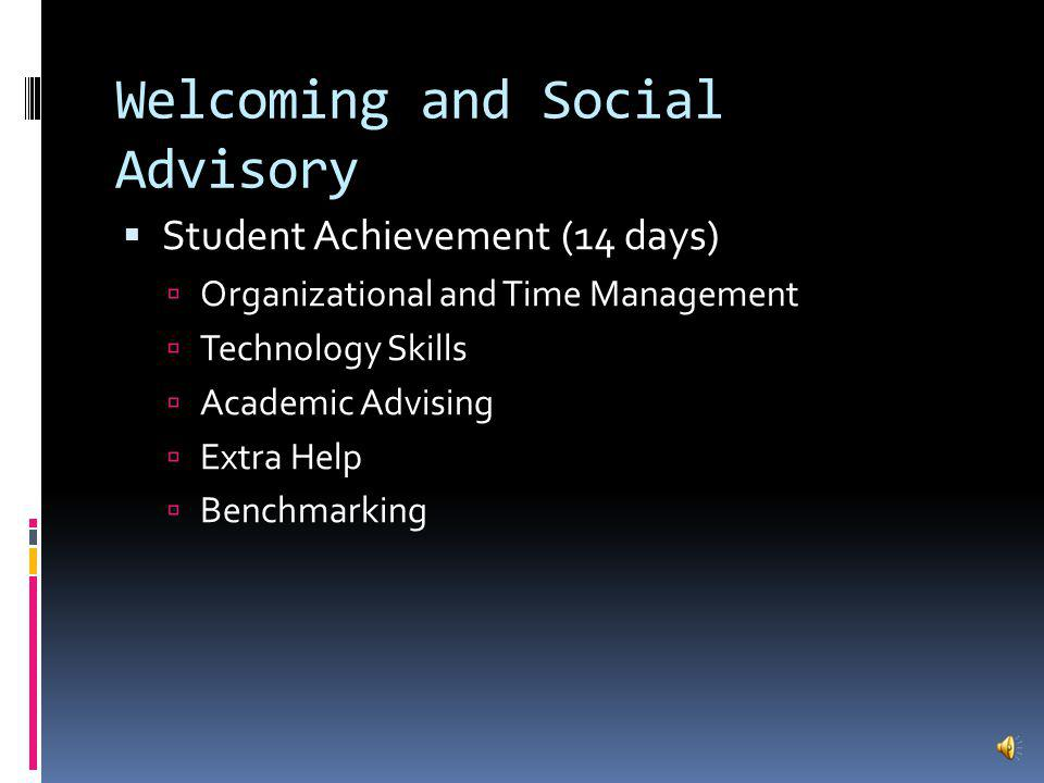 Welcoming and Social Advisory Advisory Period 50 periods per year on block days Dedicated to four pillars: Student Achievement Bullying Prevention Social and Emotional Learning Team Activities