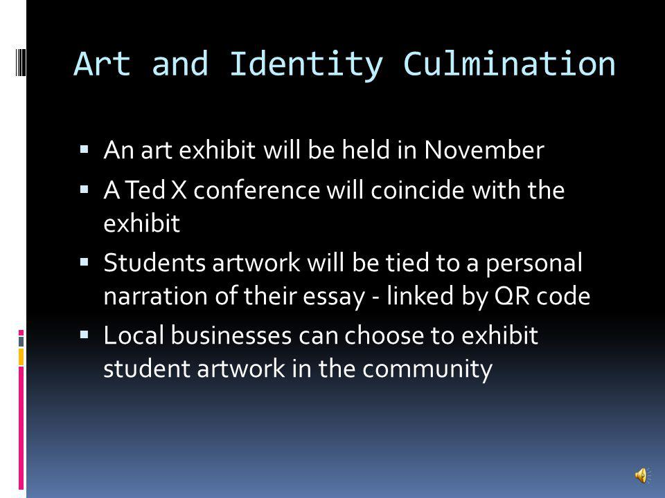 Art and Identity Students will be required to write about their identity and tie it to their artwork Students will also explore causes that are important to them in Literature