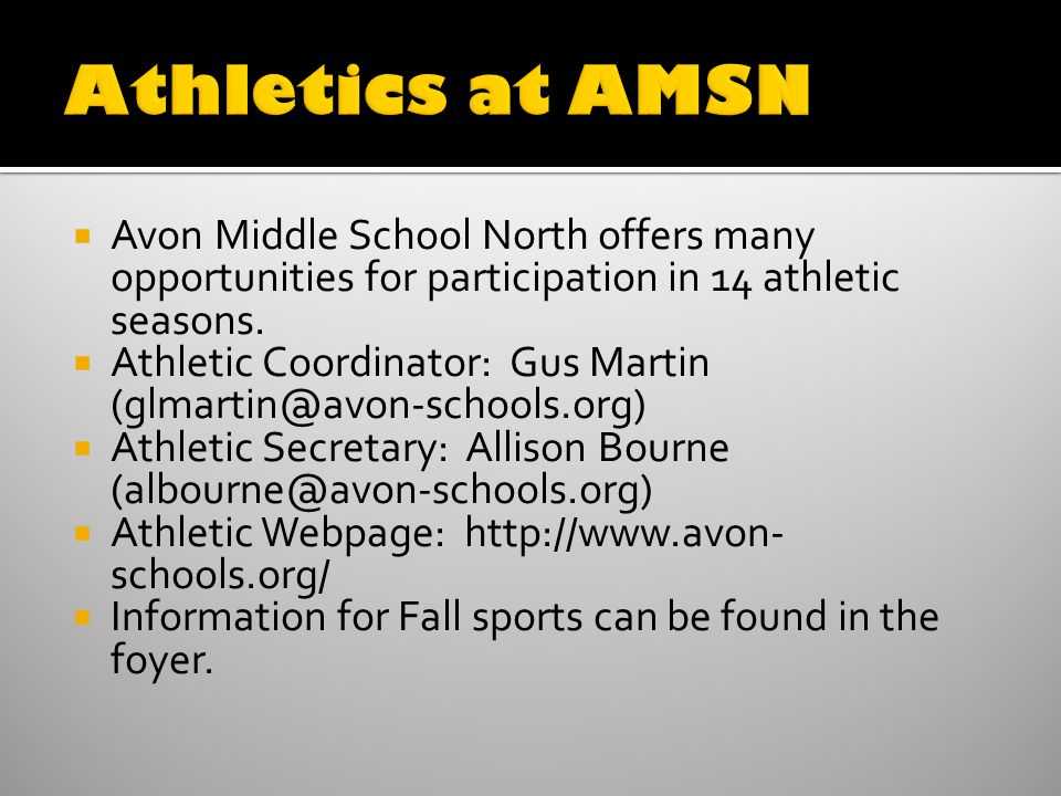 Avon Middle School North offers many opportunities for participation in 14 athletic seasons.