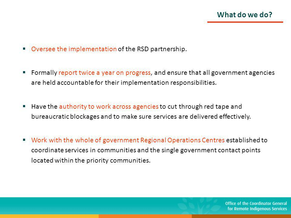 Oversee the implementation of the RSD partnership.