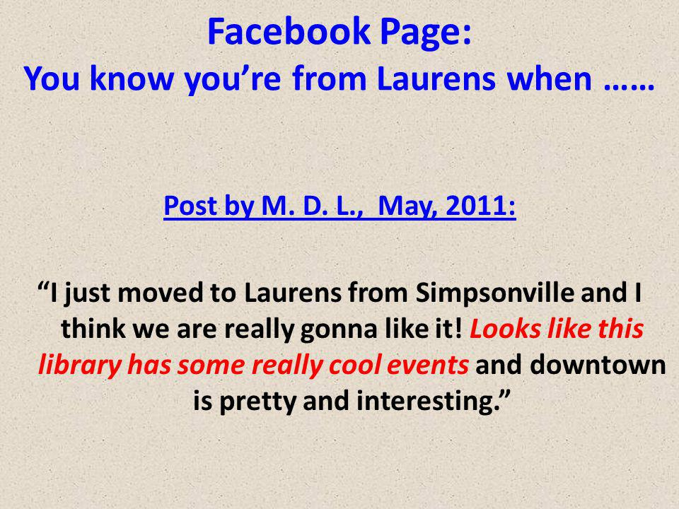 Facebook Page: You know youre from Laurens when …… Post by M.