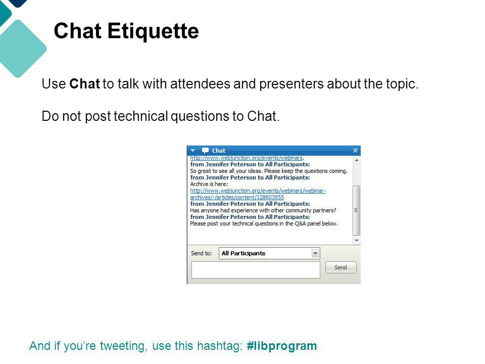 Use Chat to talk with attendees and presenters about the topic.
