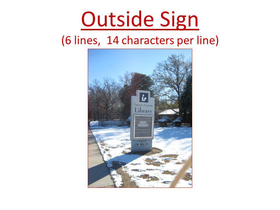 Outside Sign (6 lines, 14 characters per line)