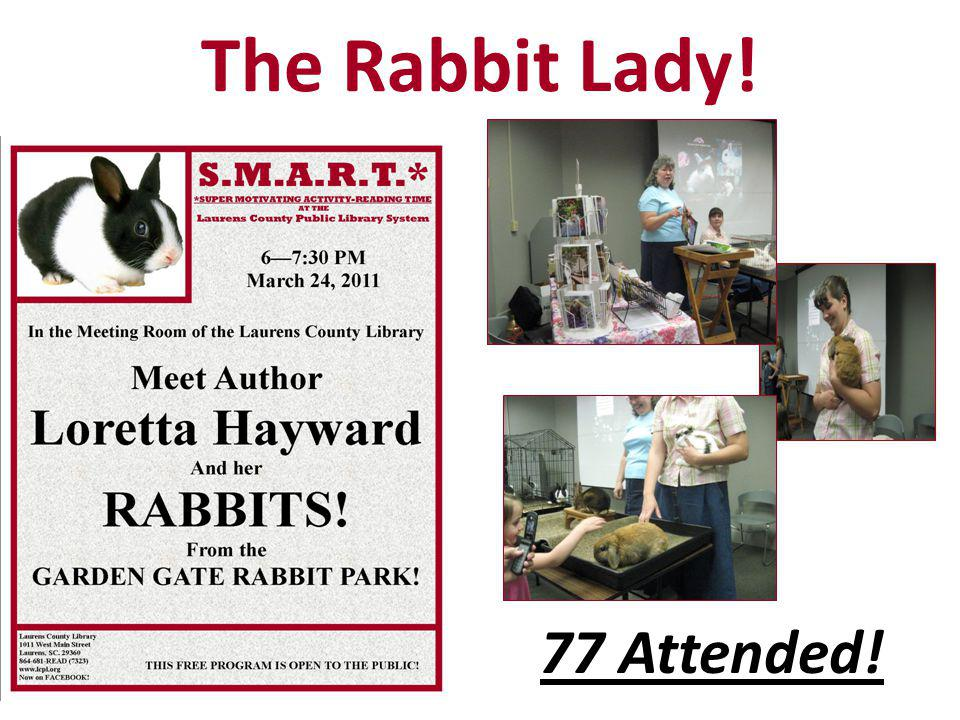 The Rabbit Lady! 77 Attended!