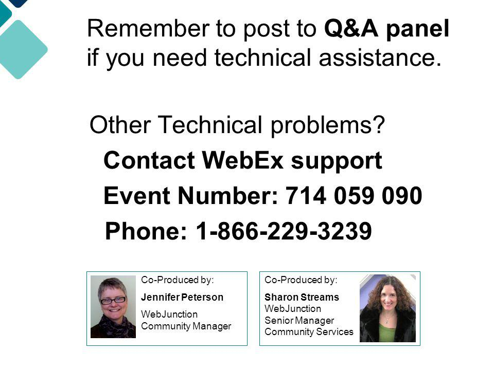 Remember to post to Q&A panel if you need technical assistance.
