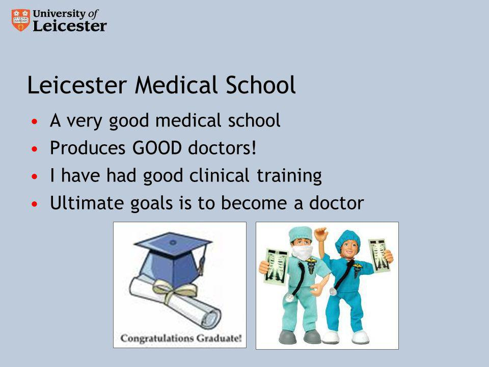 A very good medical school Produces GOOD doctors.