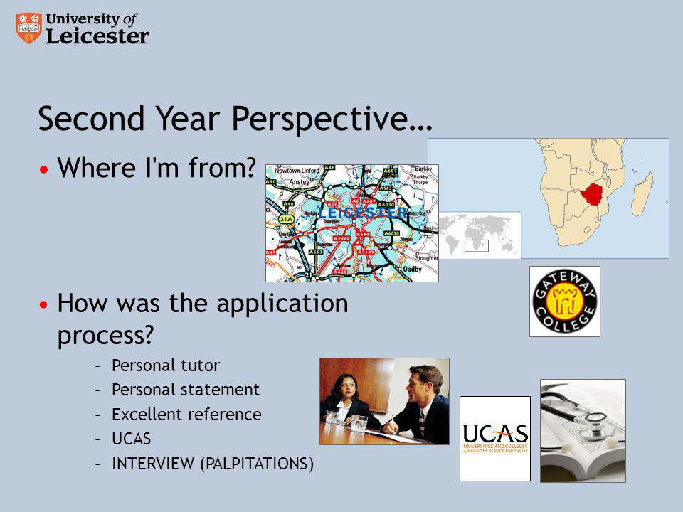 Where I m from. Second Year Perspective… How was the application process.