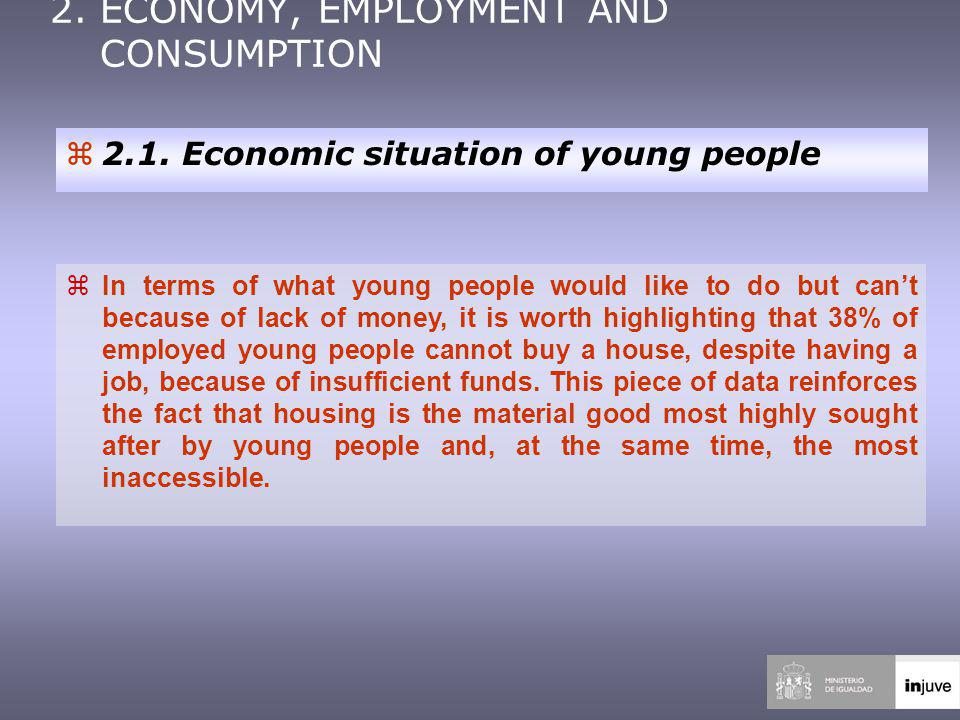 2. ECONOMY, EMPLOYMENT AND CONSUMPTION z2.1.