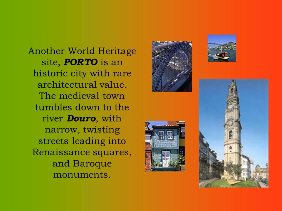 Another World Heritage site, PORTO is an historic city with rare architectural value.