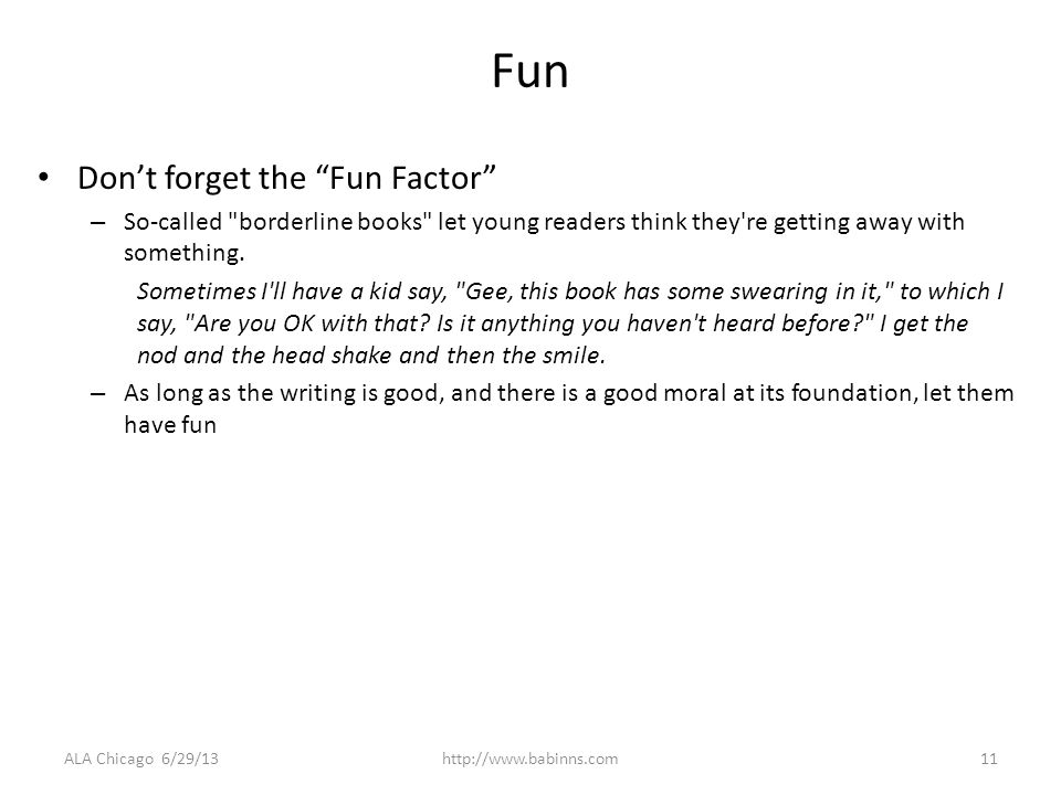 Fun Dont forget the Fun Factor – So-called borderline books let young readers think they re getting away with something.