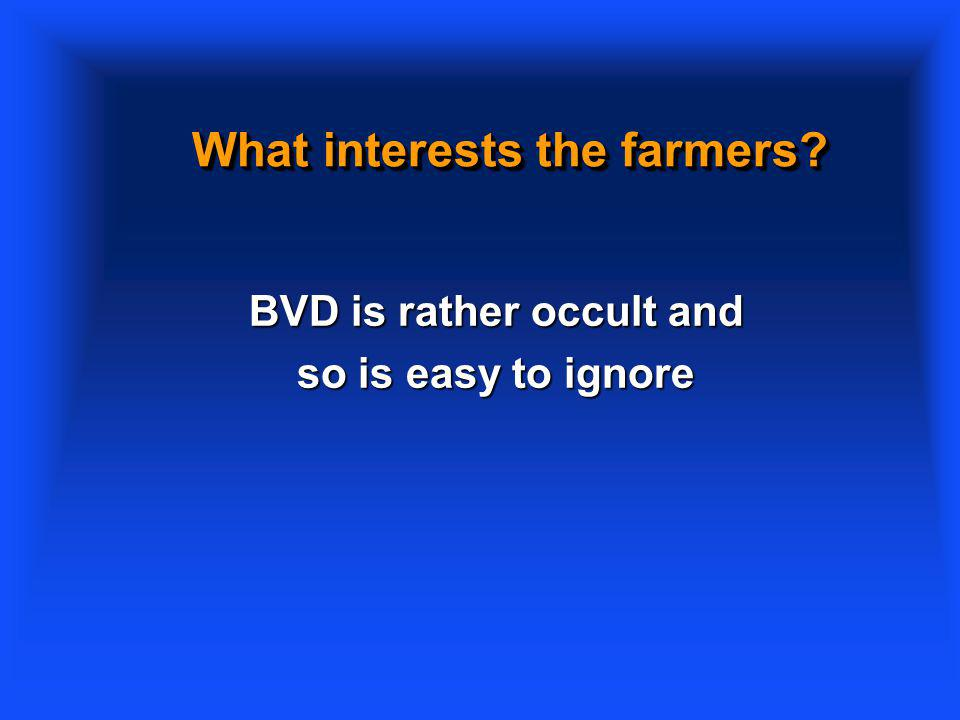 What interests the farmers BVD is rather occult and so is easy to ignore