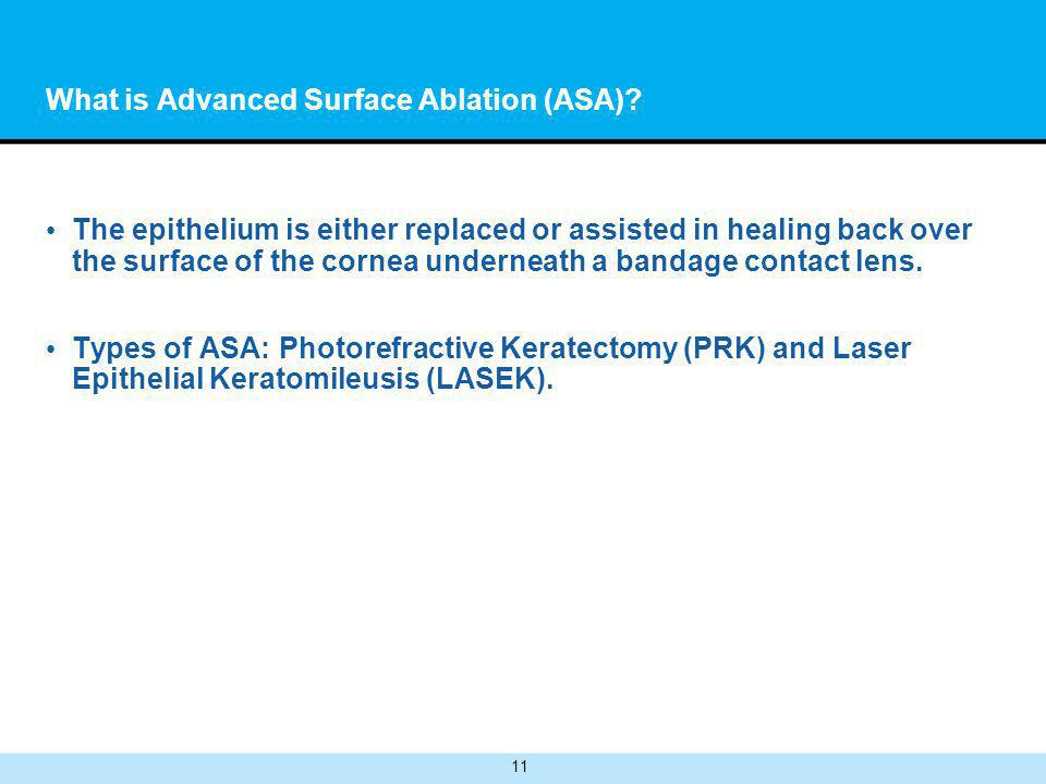 11 What is Advanced Surface Ablation (ASA).