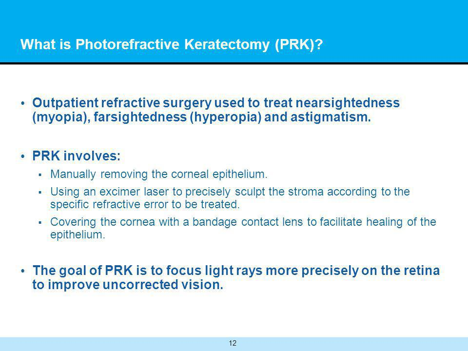 12 What is Photorefractive Keratectomy (PRK).