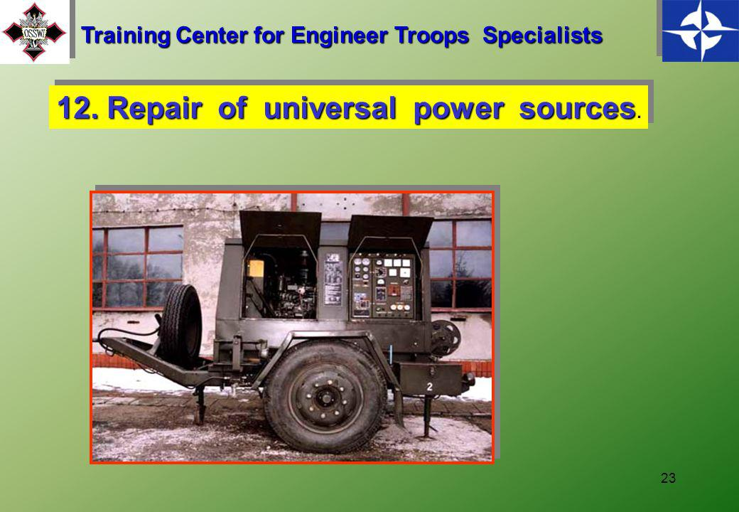 22 Training Center for Engineer Troops Specialists 11. Repair of engineering eguipment