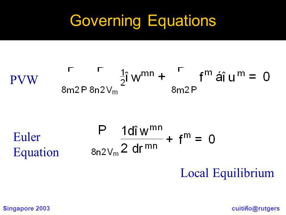 Singapore 2003 cuiti ñ o@rutgers Governing Equations PVW Euler Equation Local Equilibrium