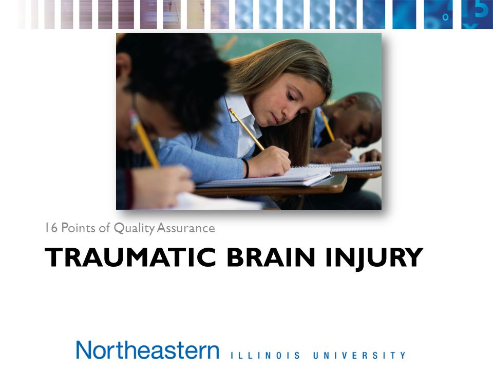 TRAUMATIC BRAIN INJURY 16 Points of Quality Assurance