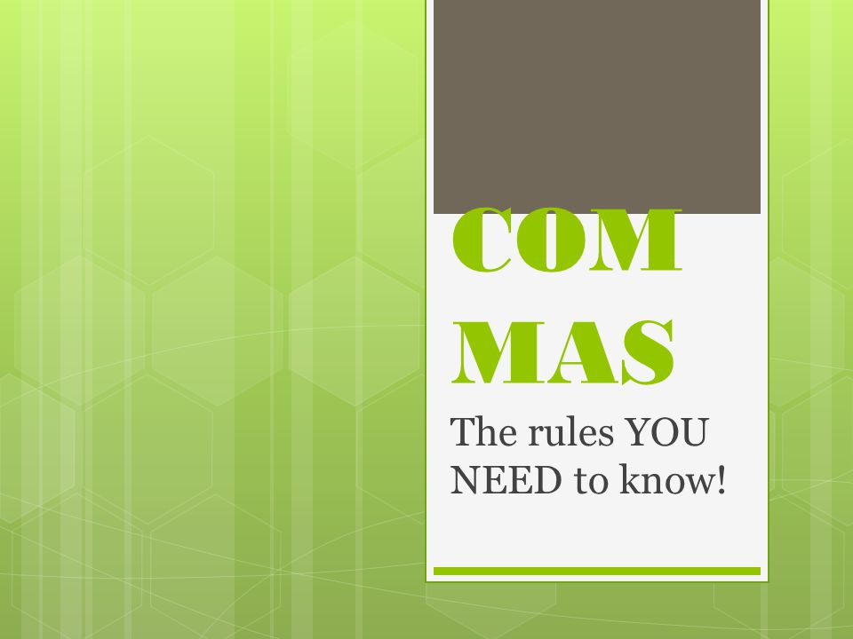 COM MAS The rules YOU NEED to know!